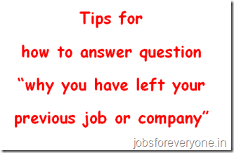 tips for interview question why you have left your previous job or company